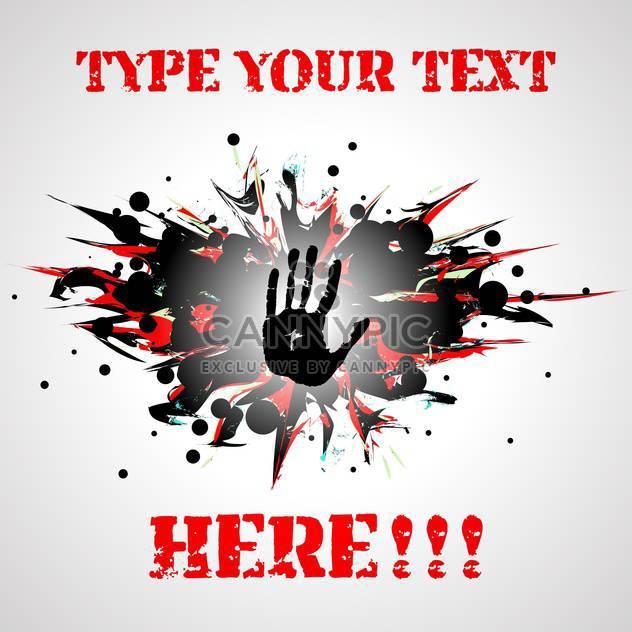 gefährliche Hintergrund mit Hand Druck und text - Kostenloses vector #127437