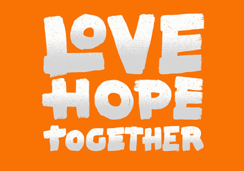 Love Hope Together Lettering - vector #391087 gratis