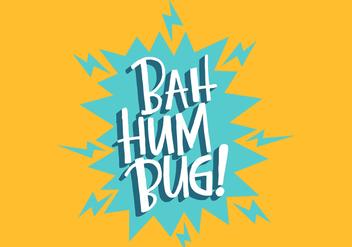 Bah Hum Bug Lettering - Free vector #408277