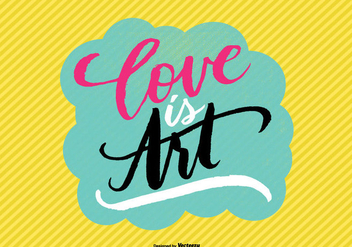 Hand Lettered Love is Art Vector - Free vector #362627